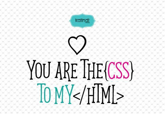 You are the CSS to my HTML svg, svg files sayings, quotes, quote svg