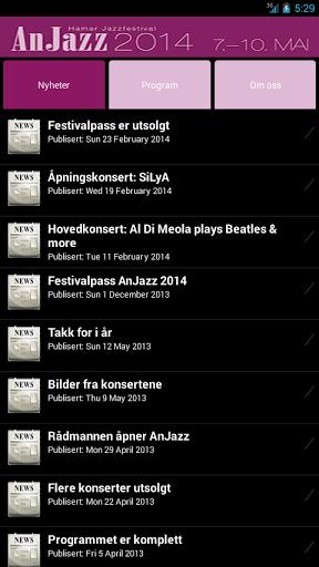 """App for AnJazz, Hamar Jazzfestival (www.anjazz.no):<p>1. Viser nyheter og program i hver sin arkfane, samt """"Om oss""""<br>2. Hver arkfane har liste og detaljvisning ved å """"tappe"""" på elementer i lista<br>3. Man kan bruke """"swipe"""" for å bla i detaljvisning<br>4. Markering av leste/uleste nyheter, kan endres ved å """"tappe"""" på markering<br>5. Marker alle nyheter som lest ved å velge """"Marker alle som lest"""" fra menyen<br>6. Konserter kan legges til kalenderen fra arkfranen """"Program"""" sin…"""
