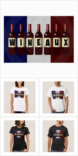 Wineaux French Flag Shirts, Hats, Totes, Gifts