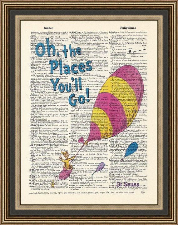 Dr Seuss Oh The Places You Will Go Illustration Printed On A Vintage Dictionary Page Nursery Print Kids Art Dr Seuss Print Wall Decor Ninos