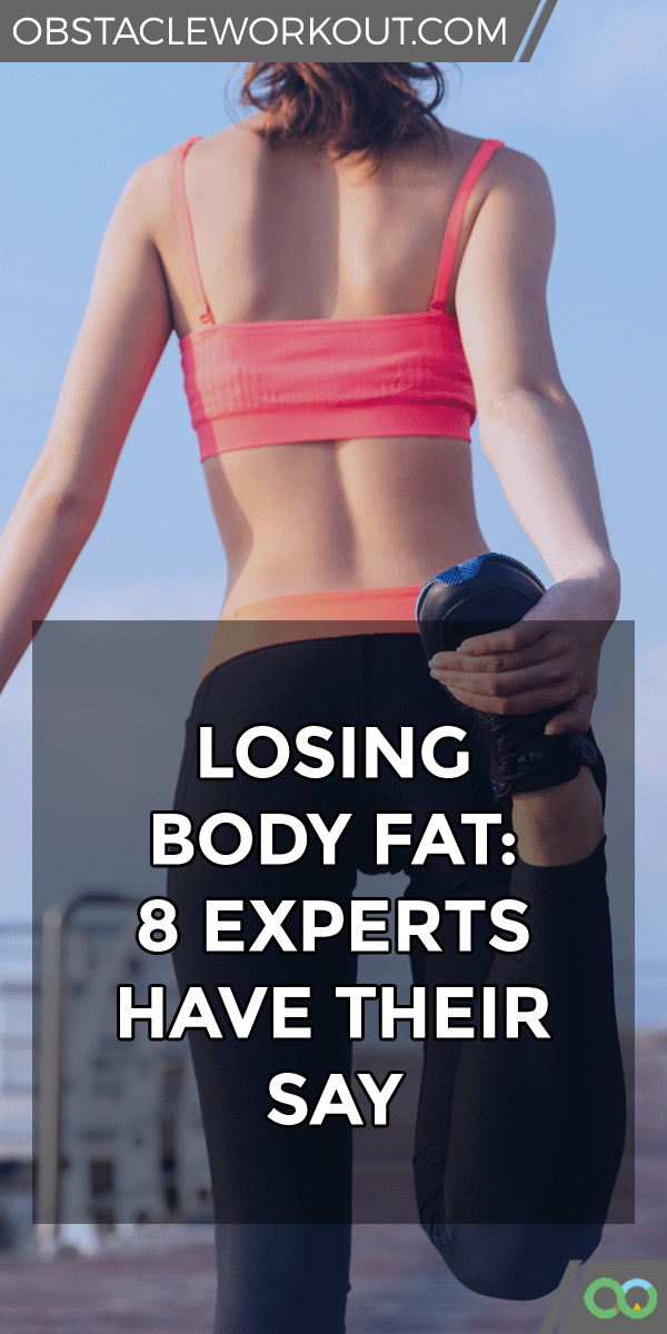 4756c6b4082cb Losing Body Fat  8 Experts Have Their Say