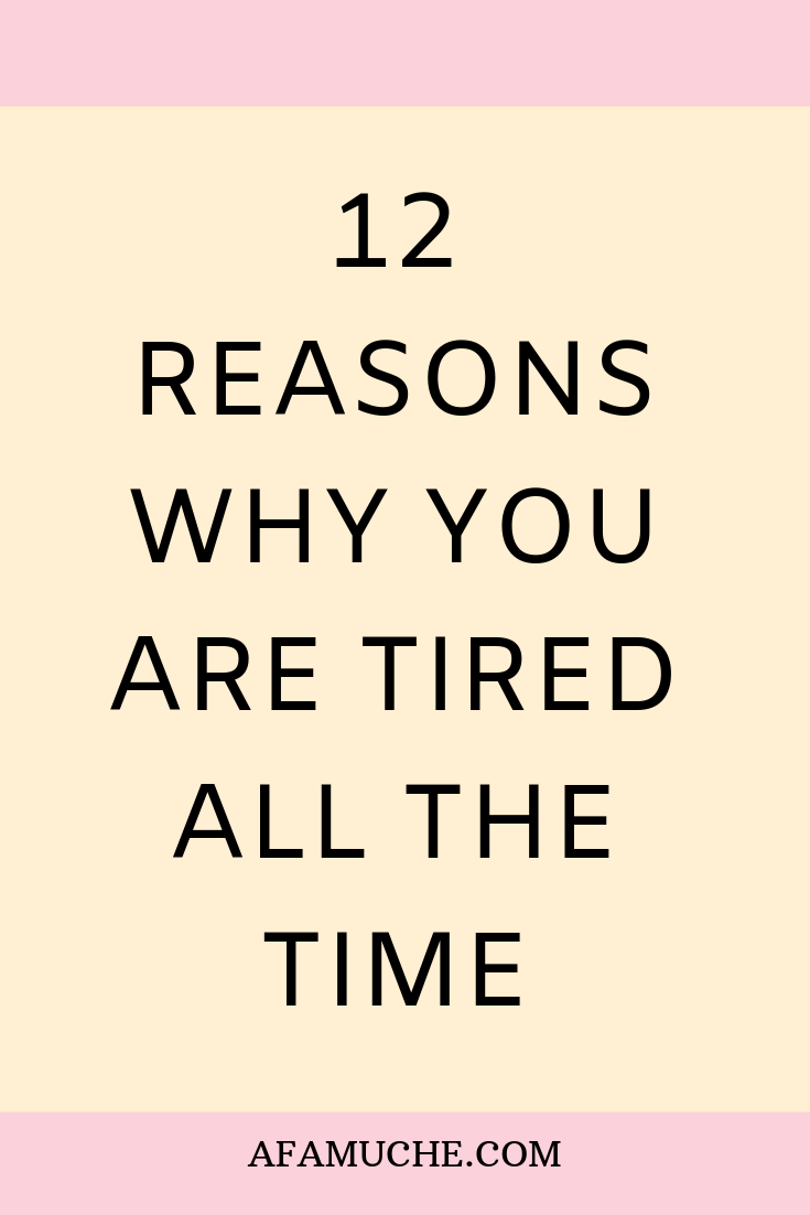 12 Reasons why you are tired all the time #morningroutine