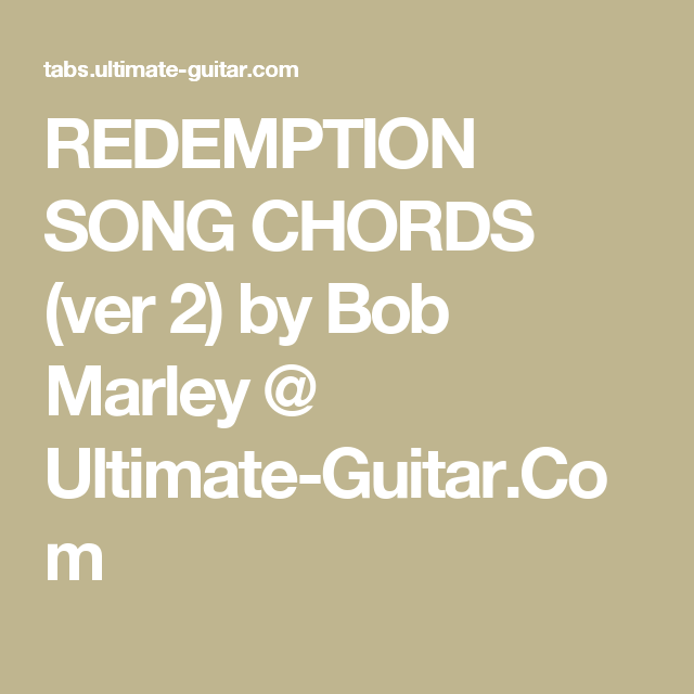Redemption Song Chords Ver 2 By Bob Marley Ultimate Guitar