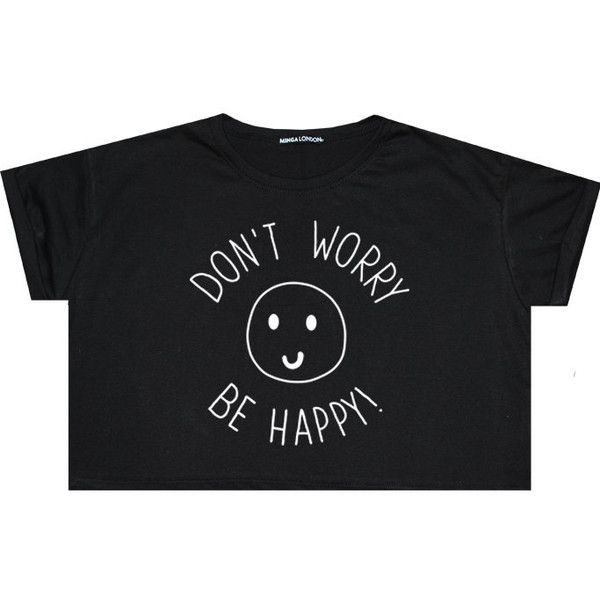 Dont Worry Be Happy Crop Top T Shirt Tee Womens Girl Funny Fun Tumblr... ($11) ❤ liked on Polyvore featuring tops, t-shirts, shirts, crop tops, black, sweater vests, sweaters, women's clothing, loose t shirt and loose fit t shirts