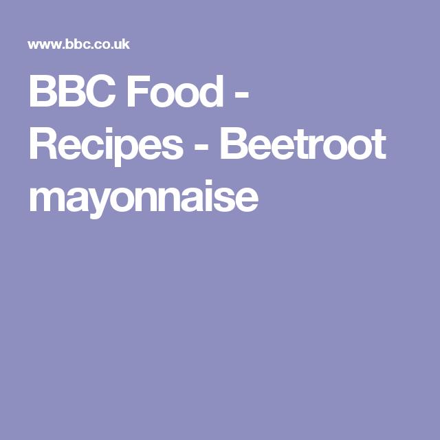 BBC Food - Recipes - Beetroot mayonnaise