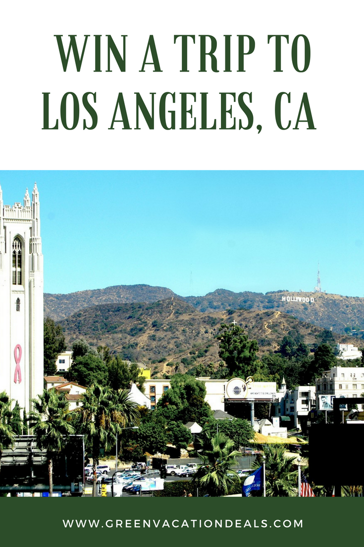 Win A Trip To Los Angeles California Green Vacation Deals California Travel Road Trips Vacation Sweepstakes Los Angeles Travel