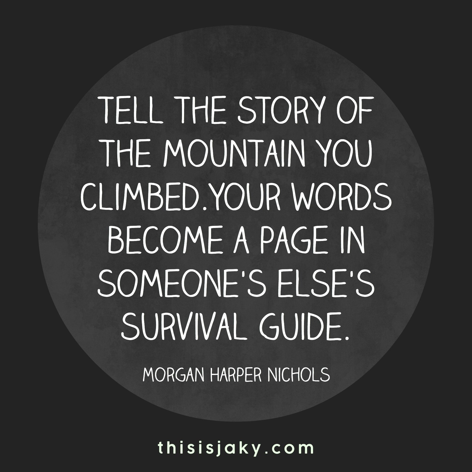 Tell Your Story Quotes Pinterest Survival Guide Hard Times