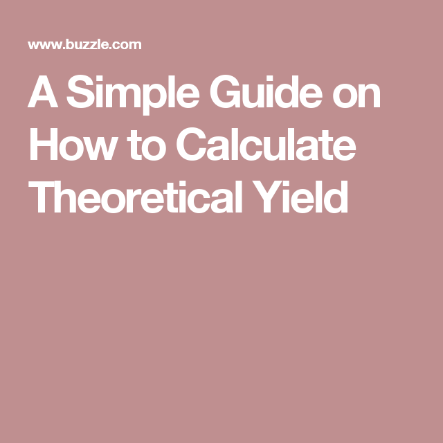 A Simple Guide on How to Calculate Theoretical Yield