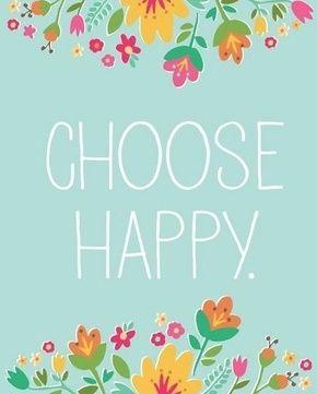 """CHOOSE HAPPY""  Read more at: http://www.inspirepositivity.com/"
