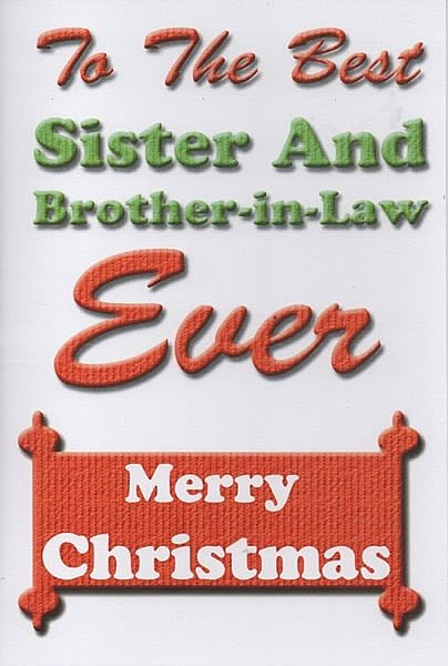 Family Christmas Cards - To The Best Sister And Brother-in-Law Ever Merry  Christmas | Family christmas cards, Merry christmas sister, Family christmas
