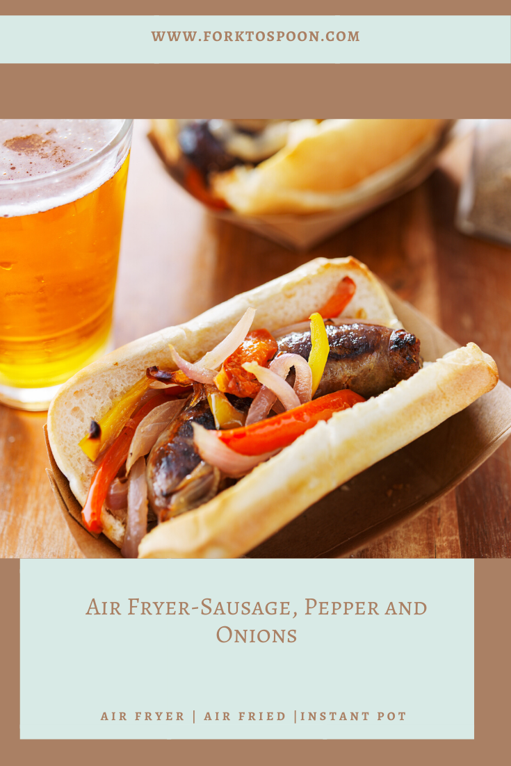 Air FryerSausage, Pepper and Onions Recipe in 2020