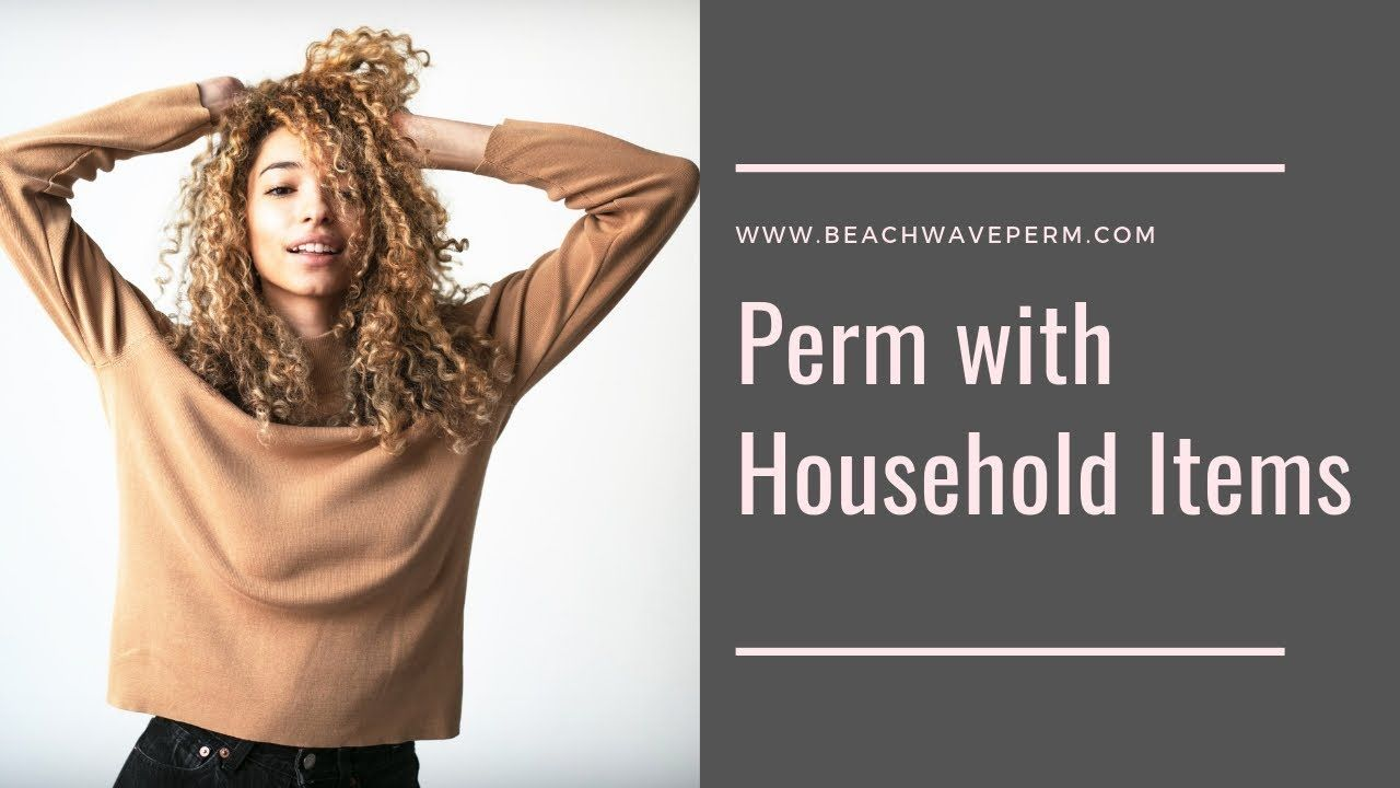 How To Perm Hair With Household Items Home Perm Kits Beach Wave Perm Beach Wave Perm Permed Hairstyles Wave Perm