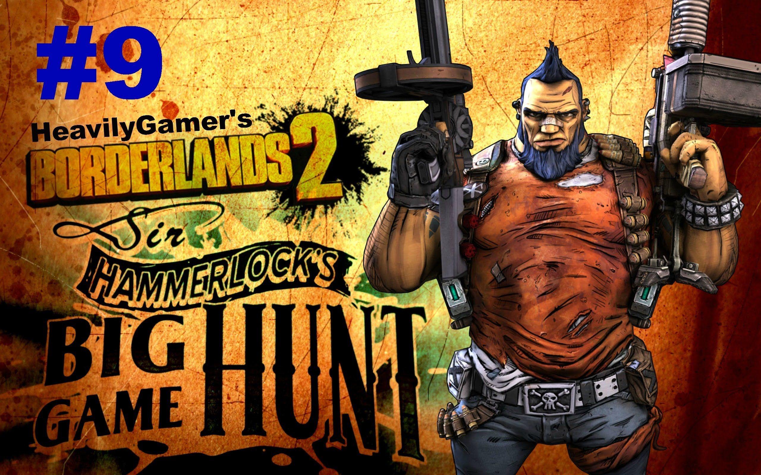 Borderlands 2 Gameplay Walkthrough Part 9 Sir Hammerlock S Big Game Hunt Borderlands Big Game Hunting Tiny Tina