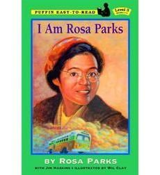 I Am Rosa Parks; By Rosa Parks