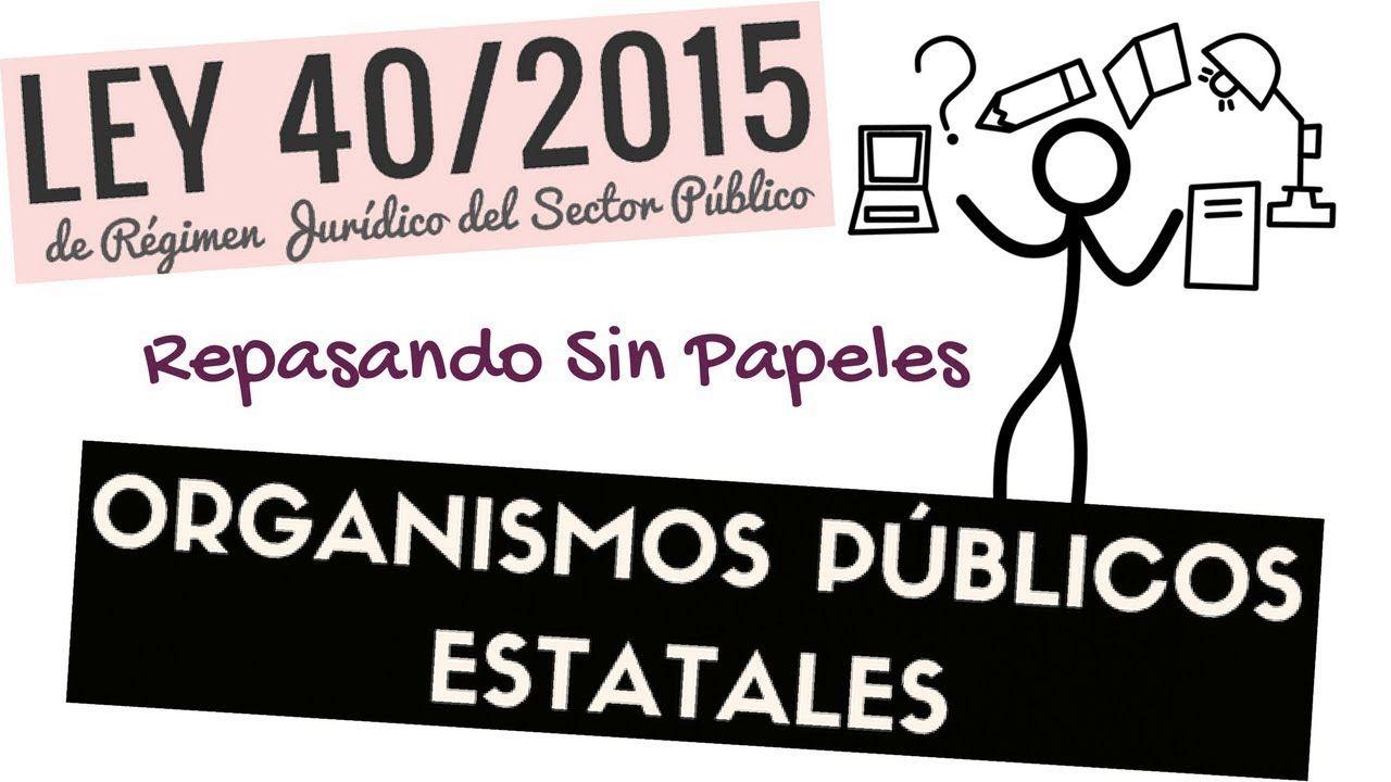 Organismos Públicos Estatales Ley 40 2015 Oposiciones 2018 Oposicion Estudiar Oposiciones Ley
