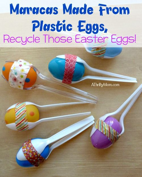 Maracas Made From Plastic Eggs Recycle Those Easter Eggs