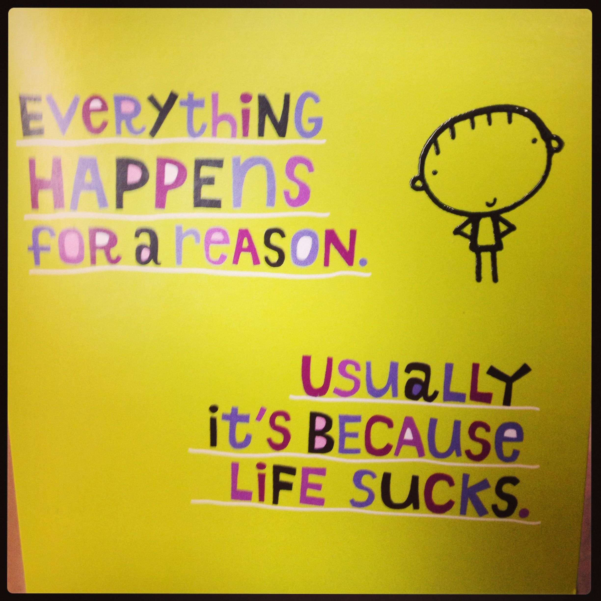Life Sucks Quotes Everything Happens For A Reasonlife Sucks  Quotes  Pinterest
