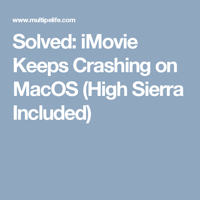 mac high sierra imovie crashes