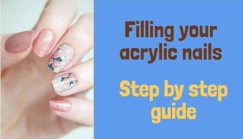 How to fill acrylic nails diy 6 easy quick steps at home