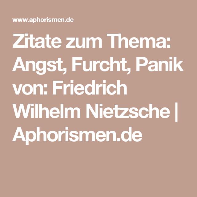 Zitate Zum Thema Angst Furcht Panik Von Friedrich Wilhelm Nietzsche Aphorismen De Angst Zitate Furcht Zitate