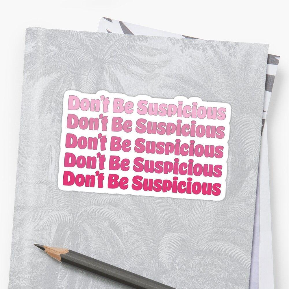 Tiktok Don T Be Suspicious Sticker By Xjenny99 Redbubble Stickers Transparent Stickers Suspicious