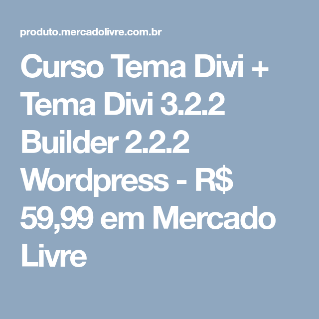 Curso Tema Divi + Tema Divi 3.2.2 Builder 2.2.2 Wordpress - R$ 59,99 ...