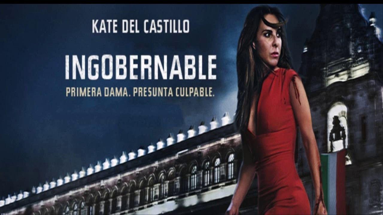 Ingobernable Me Veras Cancion De Entrada Youtube Kate Del Castillo Canciones Netflix