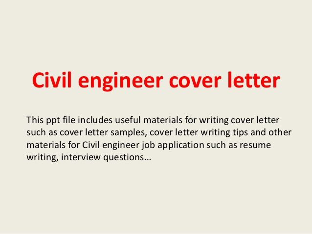 civil engineer cover letterthis ppt file includes useful materials - cover letter examples engineering