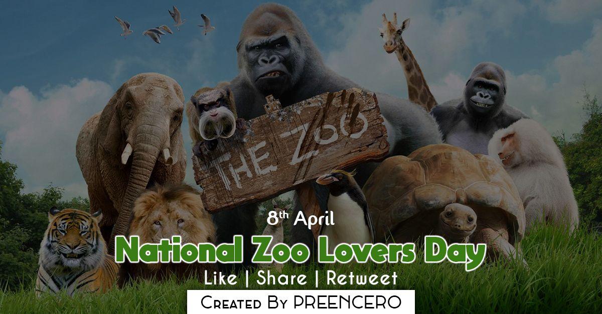 8th April National Zoo Lovers Day By Preencero preencero