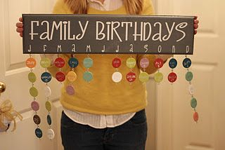DIY Family Birthday Chart.  Best idea ever!  And it's simple to add names as your family grows :)