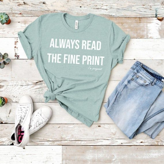 Always Read The Fine Print Shirt, I'm Pregnant Shi