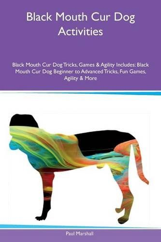 Black Mouth Cur Dog Activities Black Mouth Cur Dog Tricks Games  Agility Includes Black Mouth Cur Dog Beginner to Advanced Tricks Fun Games Agility  More >>> Visit the image link more details. (Note:Amazon affiliate link)