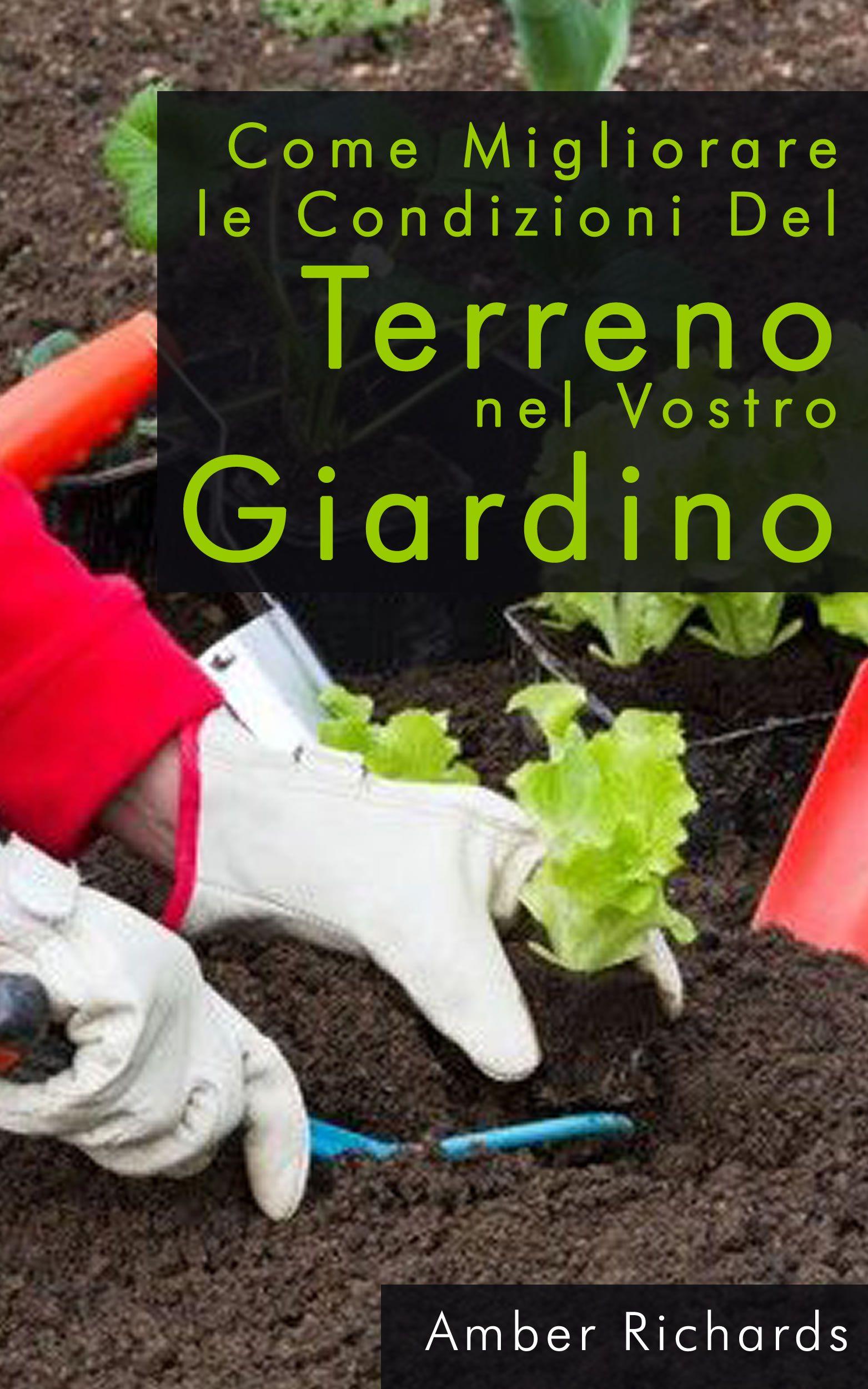 Italian #Libro - Come Migliorare Le Condizioni Del Terreno Nel Vostro Giardino