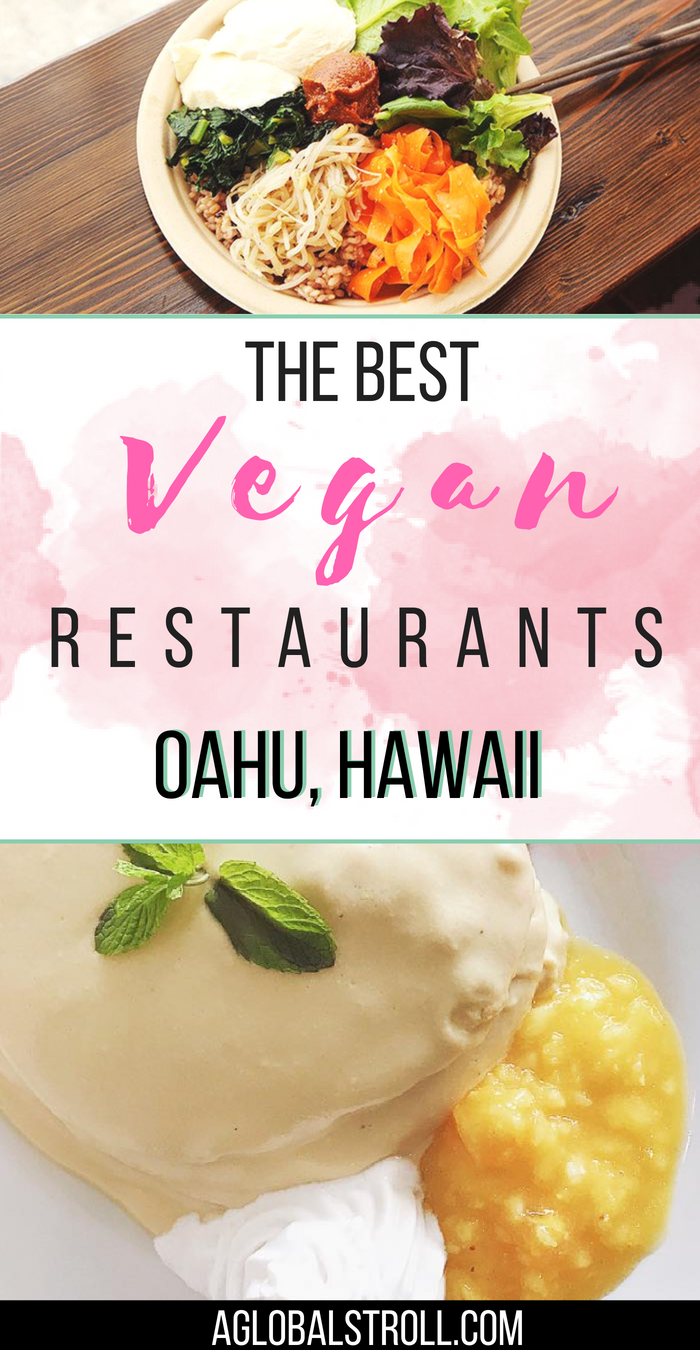 The Best Vegan Restaurants On Oahu Hawaii Where To Eat Places