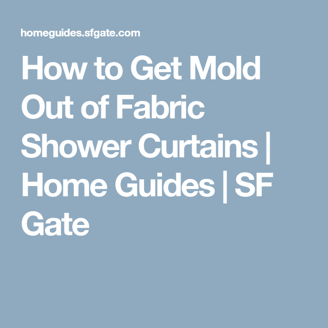 How To Get Mold Out Of Fabric Shower Curtains