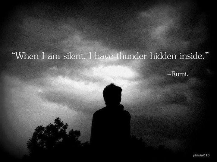 When I'm silent I have thunder hidden inside me. Quote.