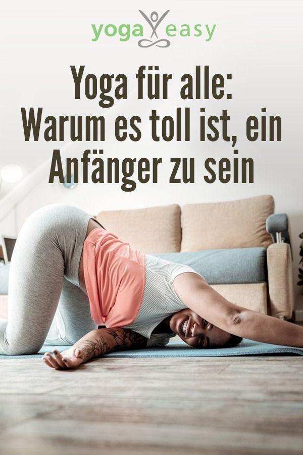 Darum ist es toll, ein Anfänger zu sein. #alle #Fitness Training for beginners #für #Yoga