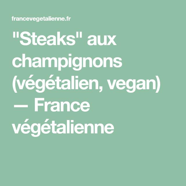 """""""Steaks"""" aux champignons (végétalien, vegan) (avec images ..."""