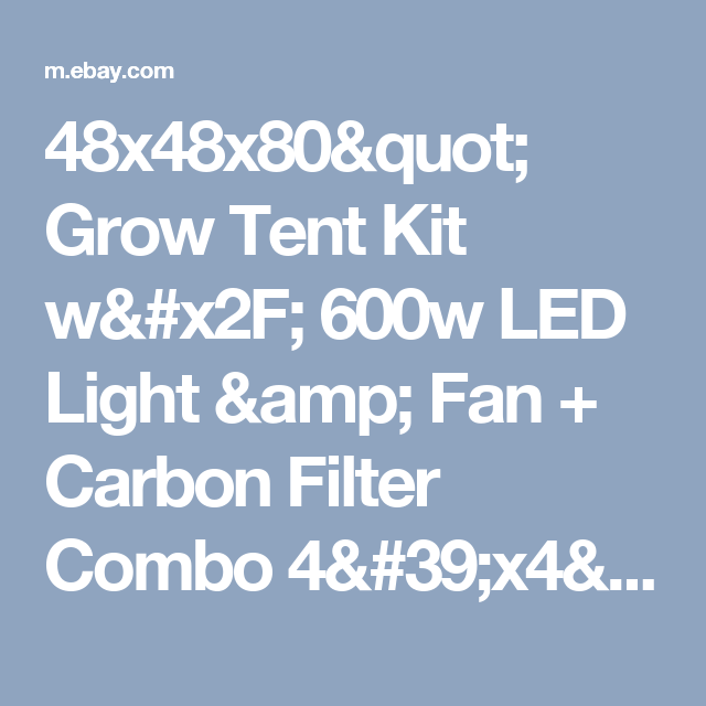 48x48x80  Grow Tent Kit w/ 600w LED Light u0026 Fan + Carbon Filter Combo 4u0027x4u0027  sc 1 st  Pinterest & 48x48x80