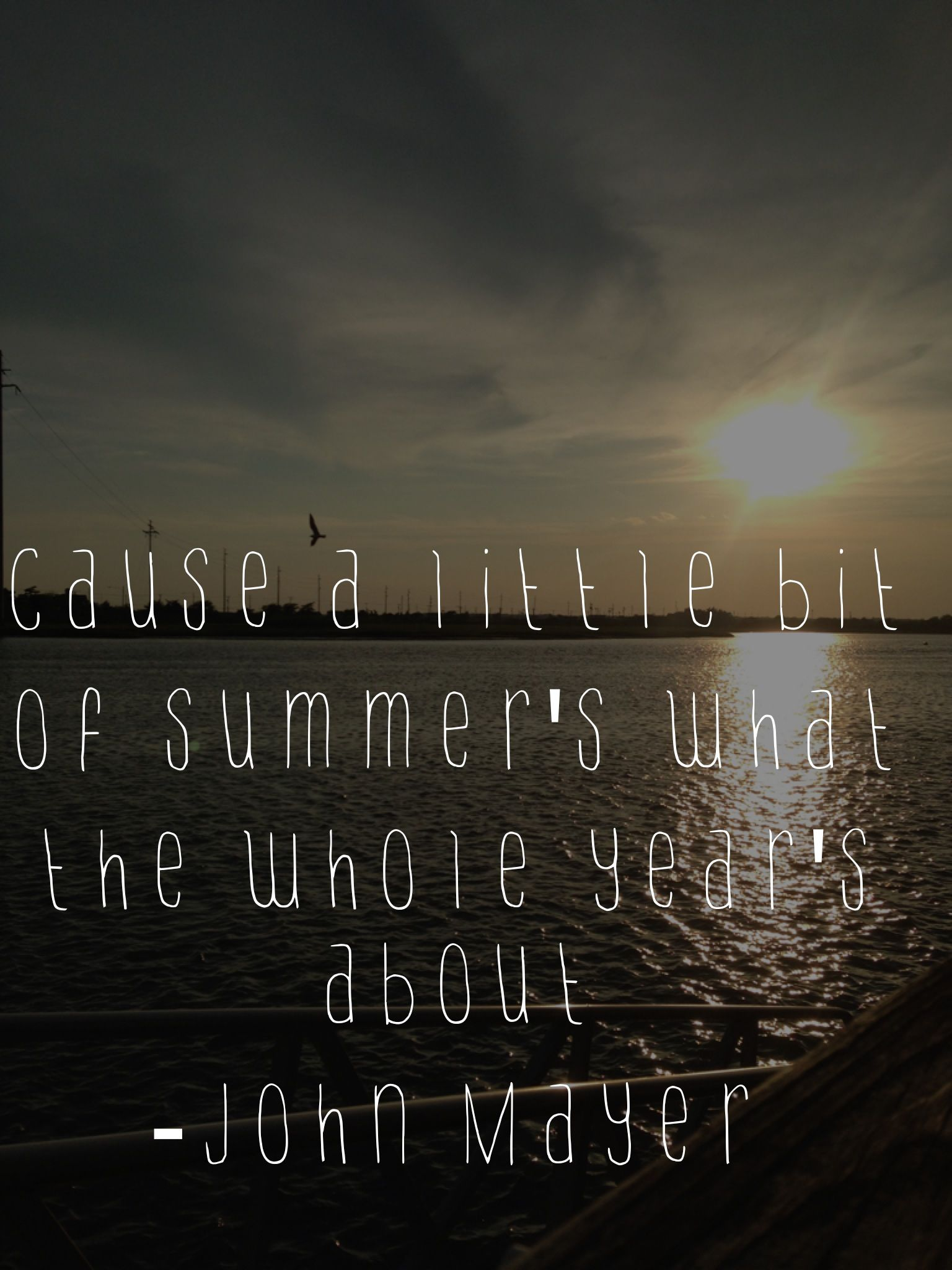 cause a little bit of summer\'s what the whole year\'s about ...