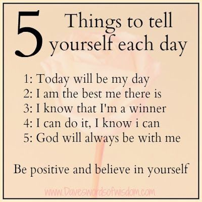 5 Things To Tell Yourself Each Morning Quotes Positive Quote Good