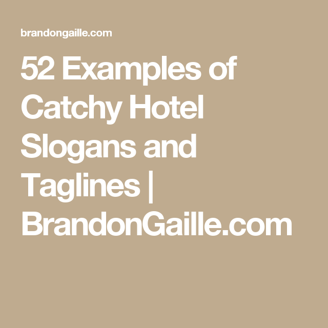 125 Examples Of Catchy Hotel Slogans And Taglines