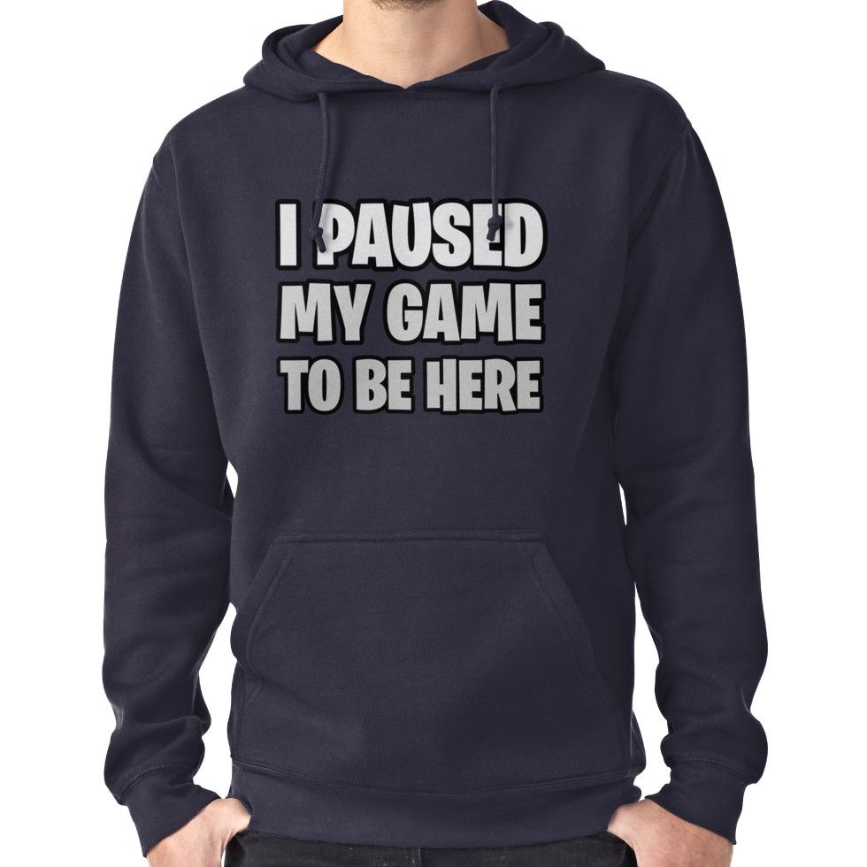 Funny Fortnite Quote Hoodie Pullover Products Hoodies