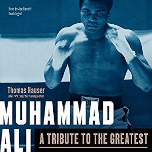 Muhammad Ali: A Tribute to the Greatest / Thomas Hauser