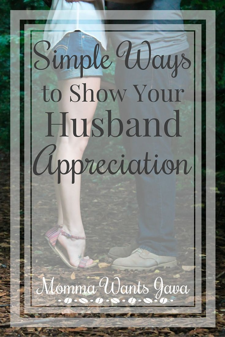 Simple Ways to Show Your Husband Appreciation | Husband ...