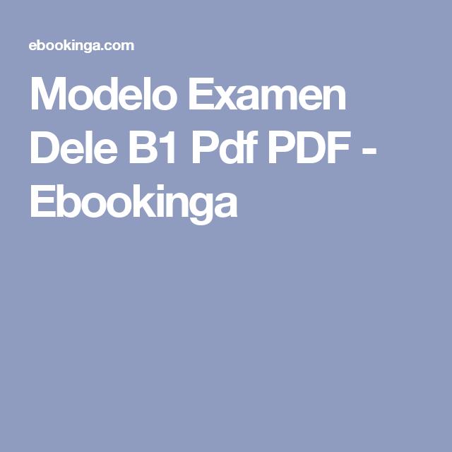 Modelo Examen Dele B1 Pdf PDF - Ebookinga