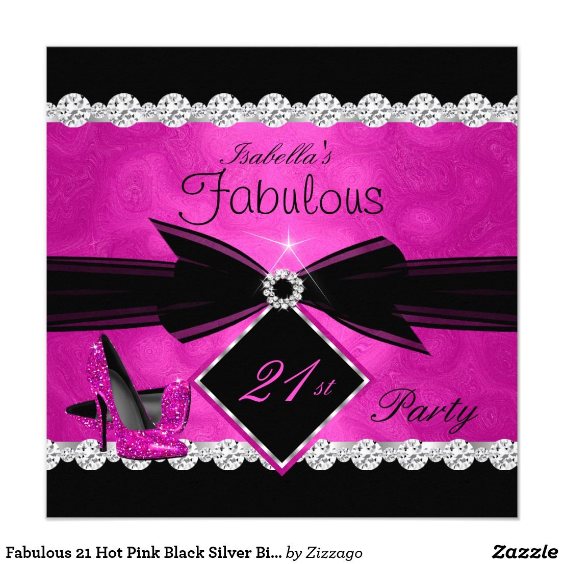 Fabulous 21 Hot Pink Black Silver Birthday Party 3 Invitation | 21st ...