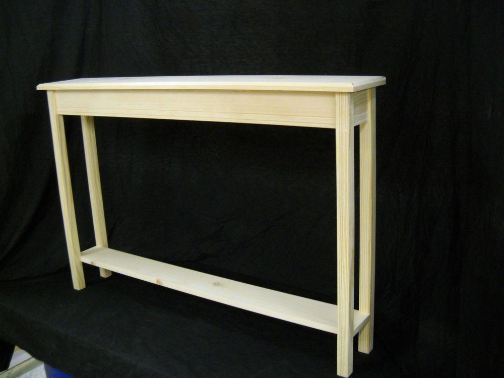 Unfinished 46 Narrow Console Sofa Foyer Beveled Edge Pine Table