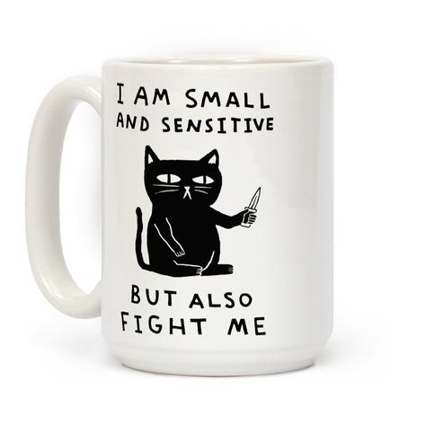 I Am Small And Sensitive But Also Fight Me Cat Coffee Mugs Lookhuman Cute Coffee Mugs Cat Coffee Mug Mugs