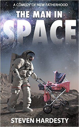 The Man in Space: A Comedy of New Fatherhood - Kindle edition by Steven Hardesty. Literature & Fiction Kindle eBooks @ Amazon.com.